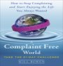 A Complaint Free World by Will Bowen